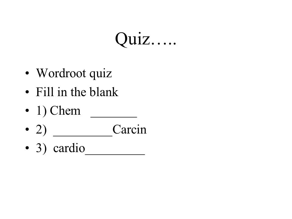 Create your own test….. Word roots Need 10 each colo thru glyco Group #1True False…computer side …1st row of chairs- Fill in the blank Group #3 Fill i