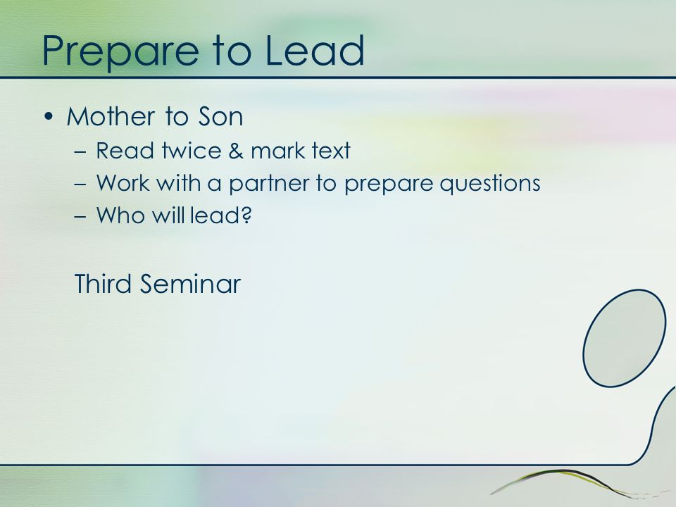 Prepare to Lead Mother to Son –Read twice & mark text –Work with a partner to prepare questions –Who will lead? Third Seminar