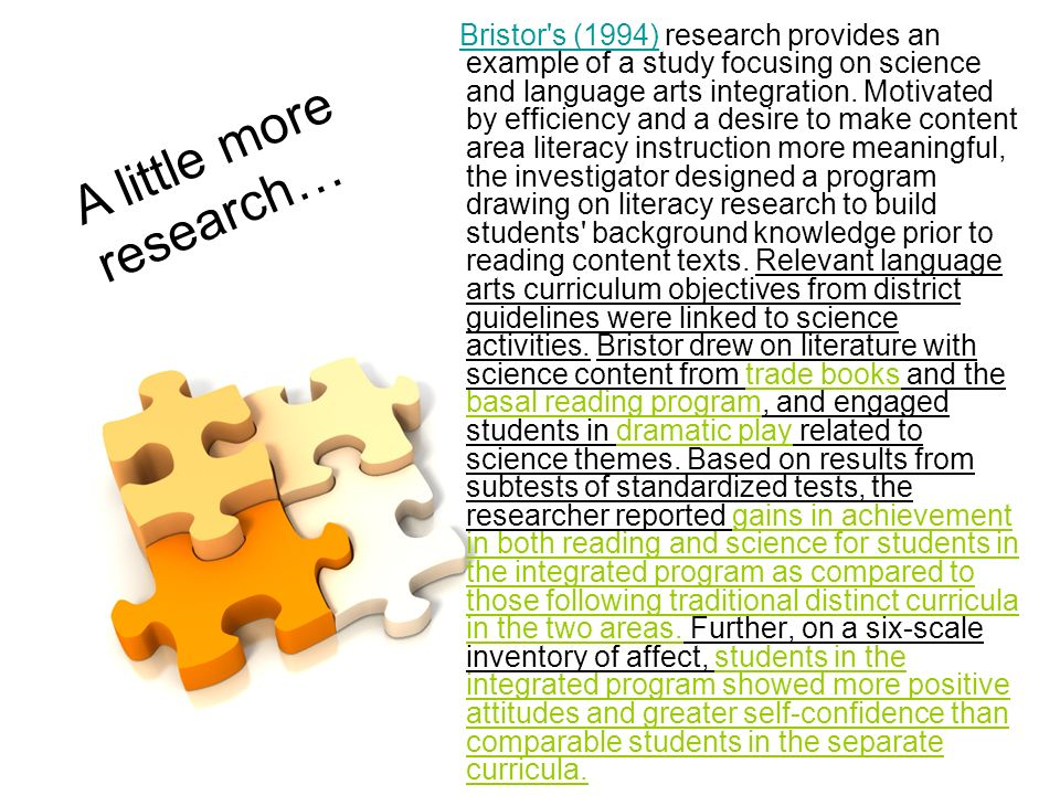 Bristor s (1994) research provides an example of a study focusing on science and language arts integration.