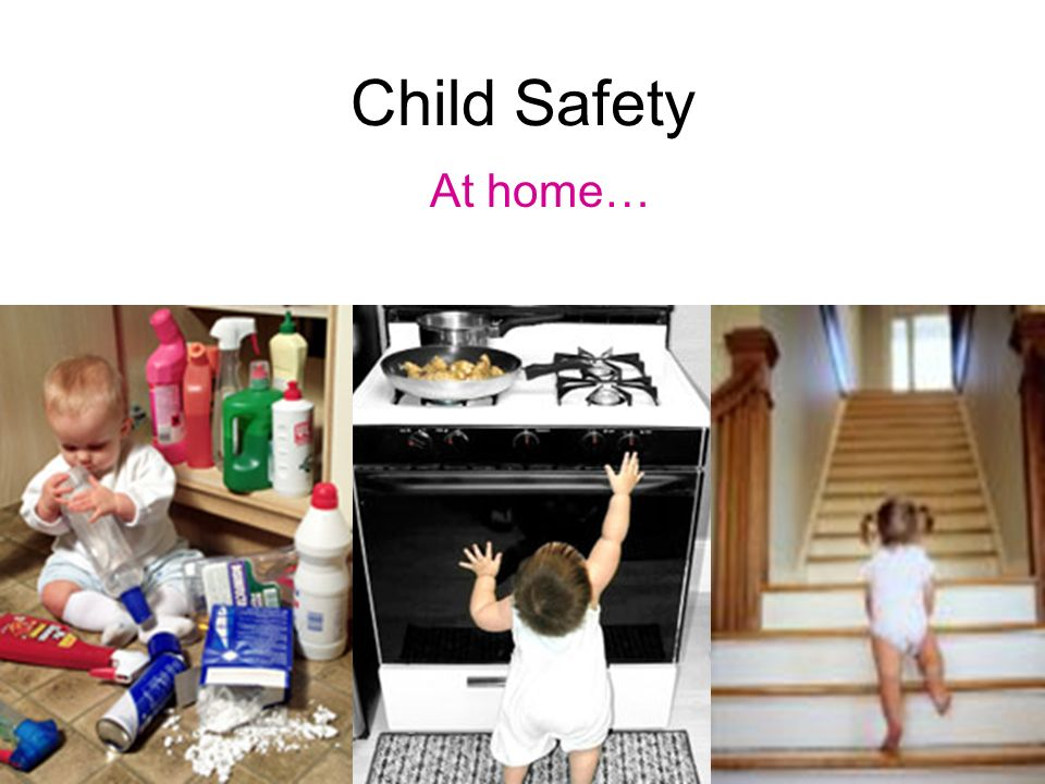 Child Safety At home…