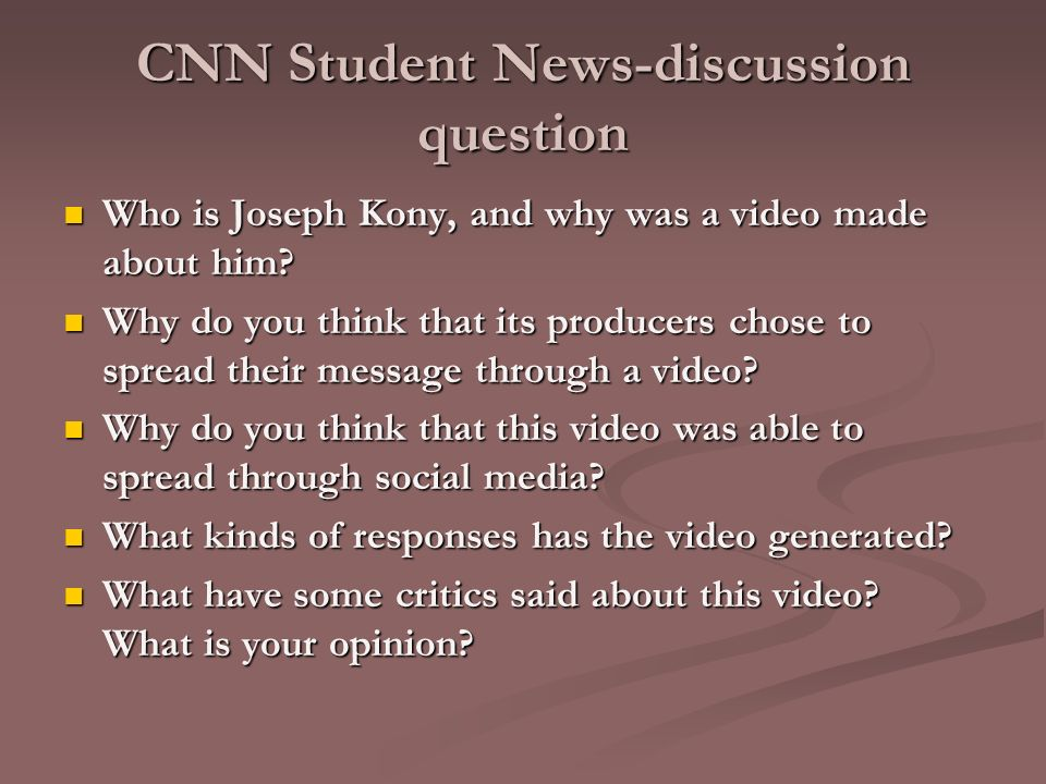 CNN Student News-discussion question Who is Joseph Kony, and why was a video made about him.