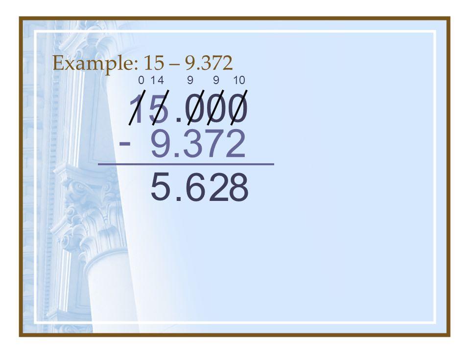 Example: 15 – 9.372 15 9.372 -.000 4 9 9 10 826. 01 5