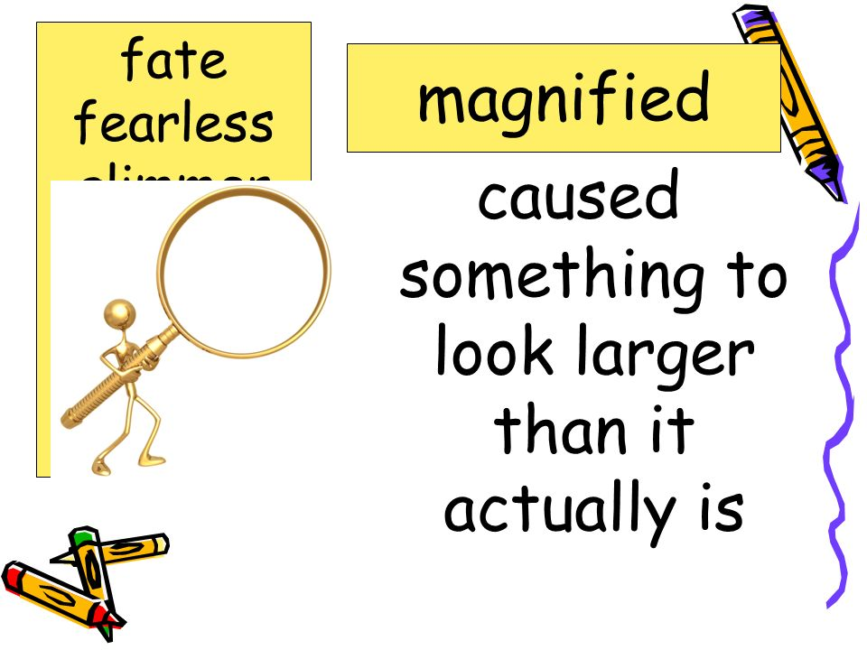 caused something to look larger than it actually is magnified fate fearless glimmer lingers magnified somber steed