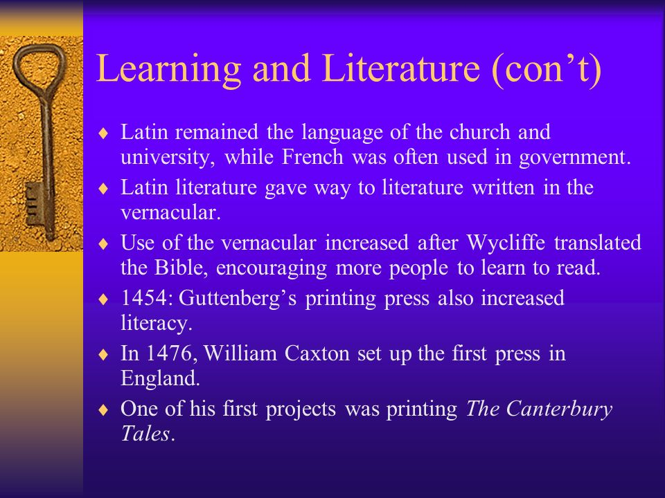 Learning and Literature (cont) Latin remained the language of the church and university, while French was often used in government. Latin literature g
