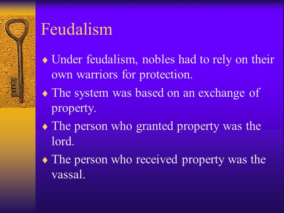 Feudalism (cont) King owned all land, but kept some for personal use, gave some to church, and gave some to his powerful supporters or barons.