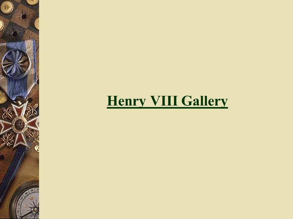Henry VIII Gallery