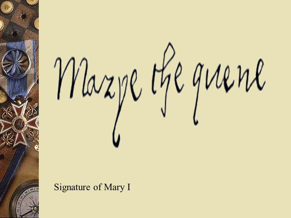 Signature of Mary I