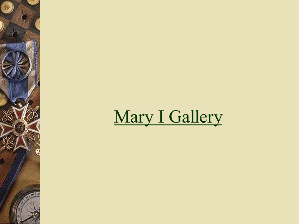 Mary I Gallery