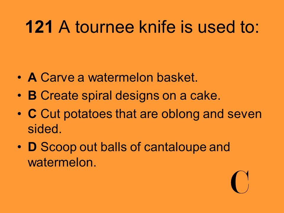 52 Which garnishing tool should be used to make curls and grooves and marble- size balls.