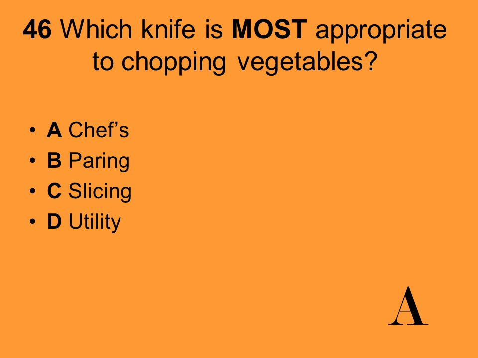 109Which vegetable is usually minced in recipes? A Bell pepper B Carrot C Garlic D Mushroom C