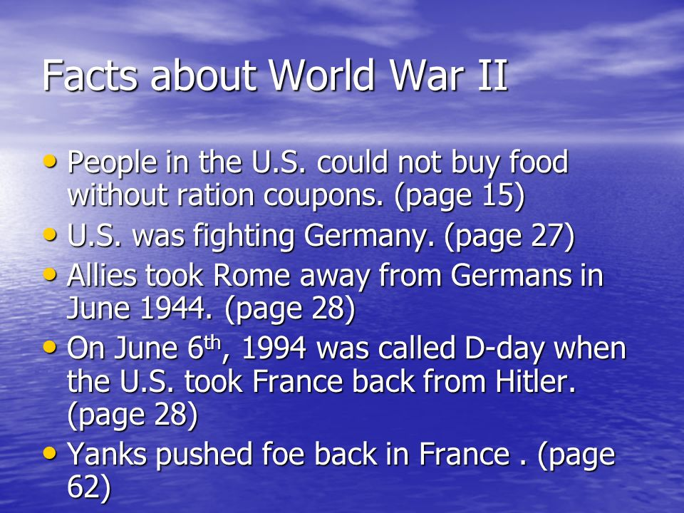 Facts about World War II People in the U.S. could not buy food without ration coupons.