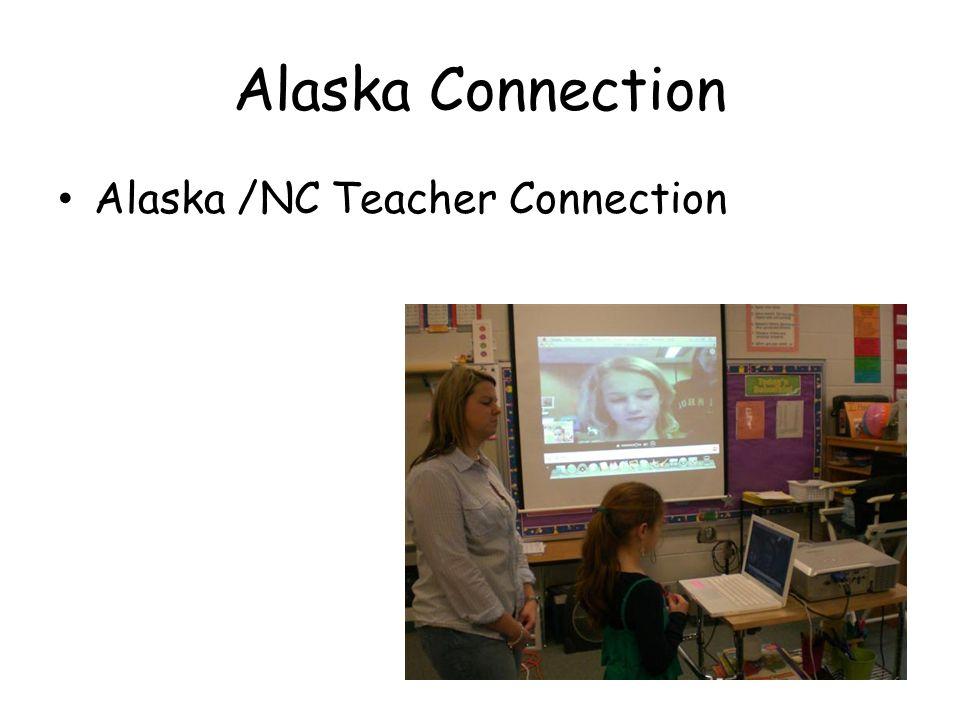 Alaska Connection Alaska /NC Teacher Connection