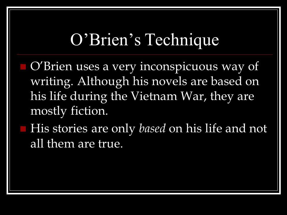 OBriens Technique OBrien uses a very inconspicuous way of writing.