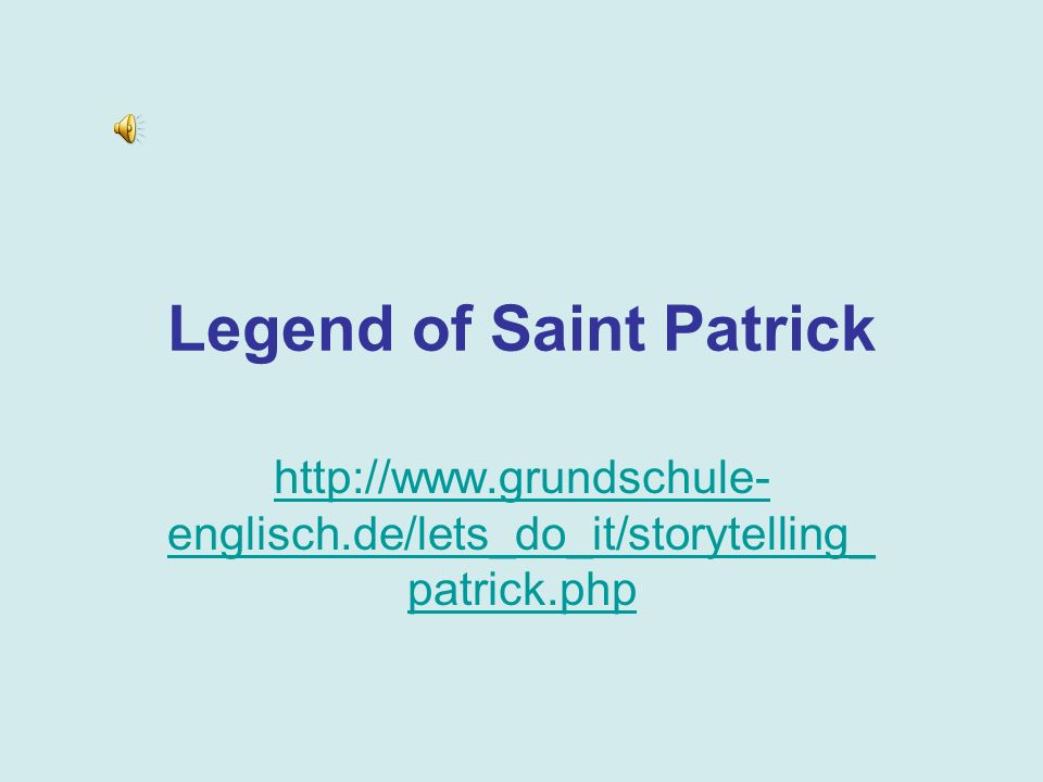 This is a famous legend from Ireland. Ireland is an island in the Atlantic Ocean.