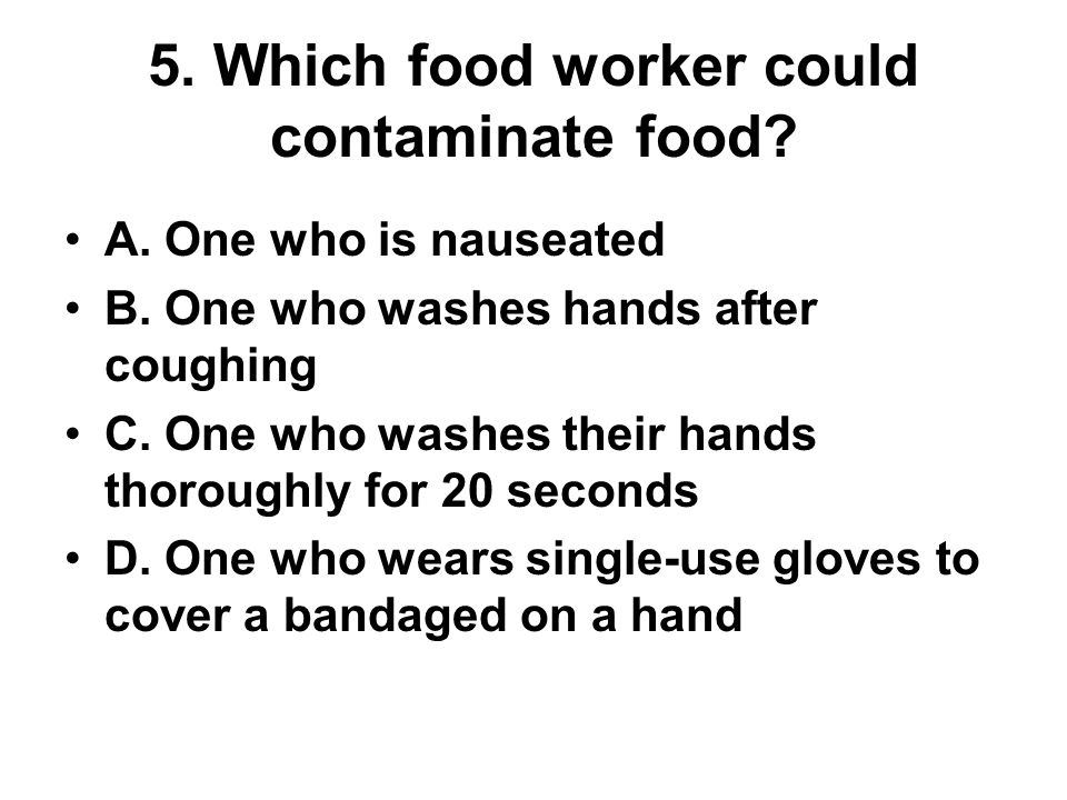 6.Which is the best way to wash hands in a foodservice operation.