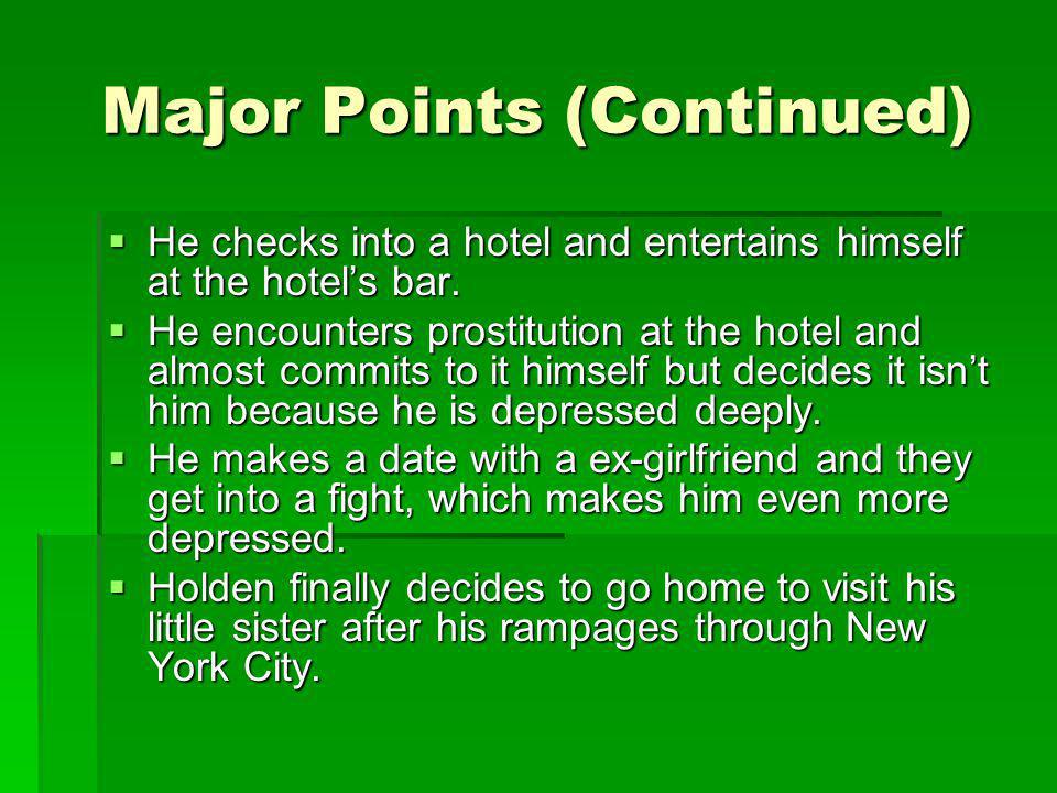 Major Points (Continued) He checks into a hotel and entertains himself at the hotels bar.