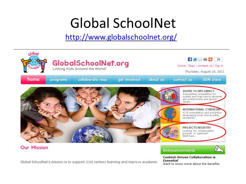 Global SchoolNet http://www.globalschoolnet.org/