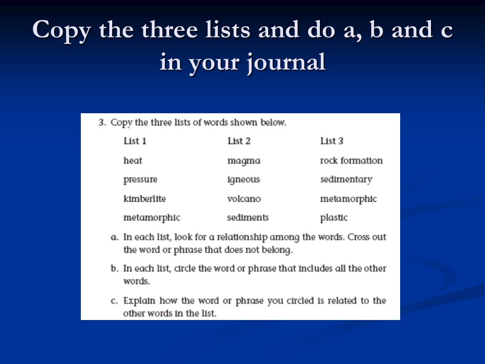 Copy the three lists and do a, b and c in your journal