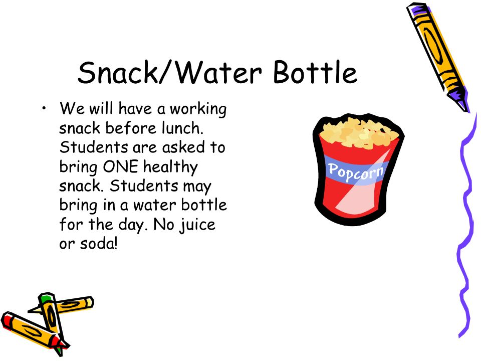 Snack/Water Bottle We will have a working snack before lunch.