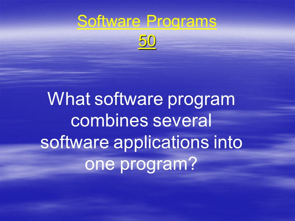 50 Software Programs 50 What software program combines several software applications into one program?