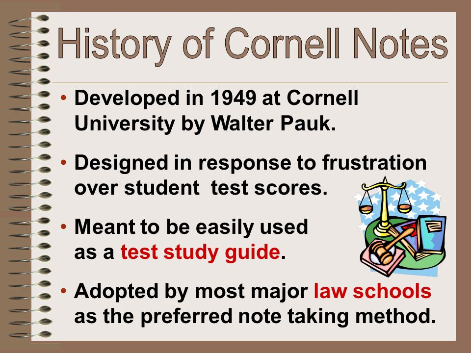 Developed in 1949 at Cornell University by Walter Pauk. Designed in response to frustration over student test scores. Meant to be easily used as a tes