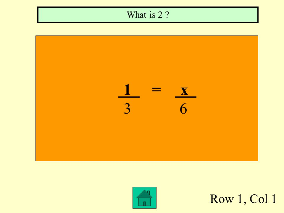 Row 1, Col 1 1=x 3 6 What is 2 ?