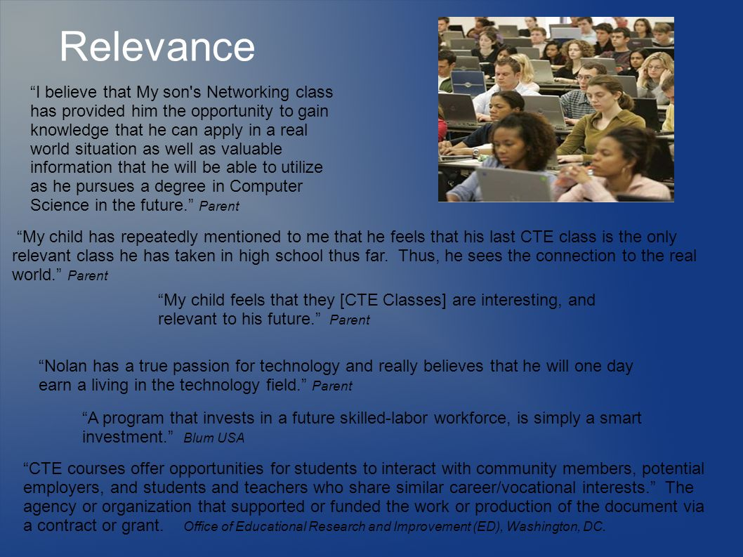 Relevance I believe that My son s Networking class has provided him the opportunity to gain knowledge that he can apply in a real world situation as well as valuable information that he will be able to utilize as he pursues a degree in Computer Science in the future.