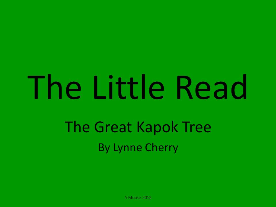 A Moose 2012 The Little Read The Great Kapok Tree By Lynne Cherry