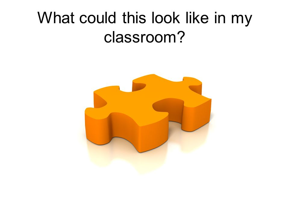 What could this look like in my classroom?