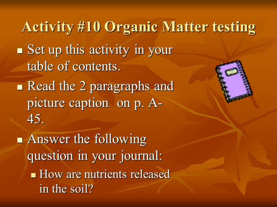 Activity #10 Organic Matter testing Set up this activity in your table of contents.