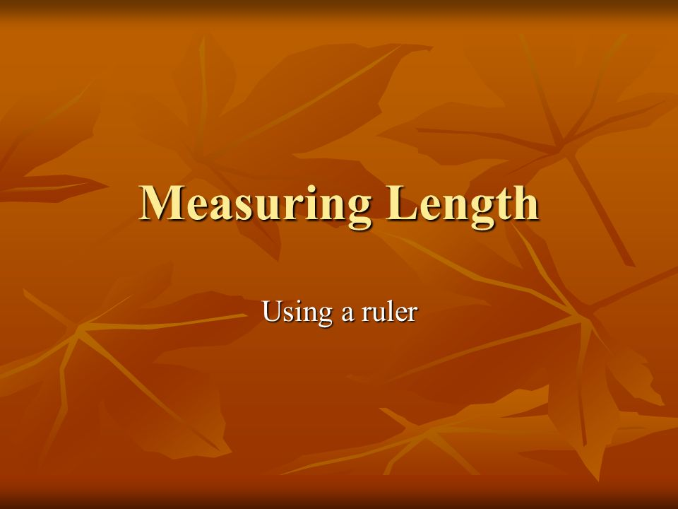 Measuring Length Using a ruler