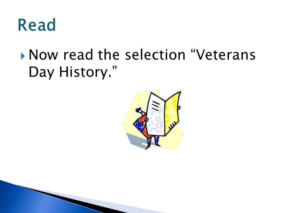 Now read the selection Veterans Day History.