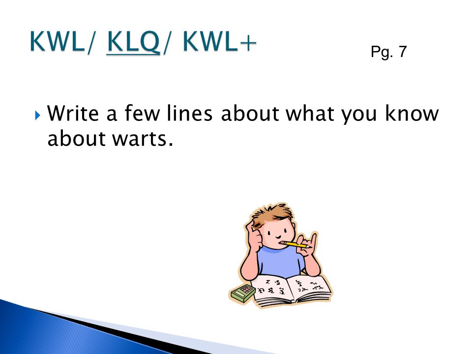 Write a few lines about what you know about warts. Pg. 7