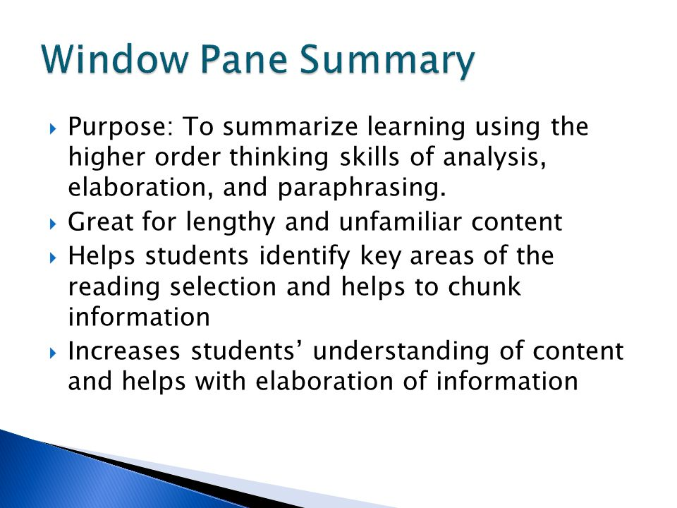 Purpose: To summarize learning using the higher order thinking skills of analysis, elaboration, and paraphrasing. Great for lengthy and unfamiliar con