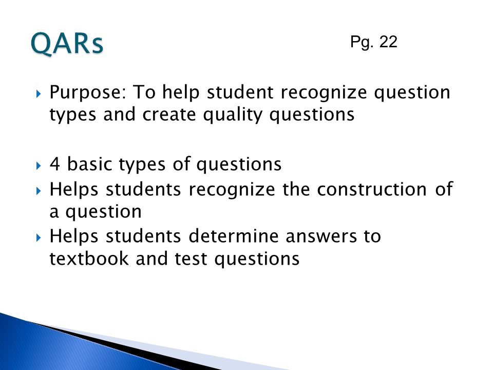 Purpose: To help student recognize question types and create quality questions 4 basic types of questions Helps students recognize the construction of