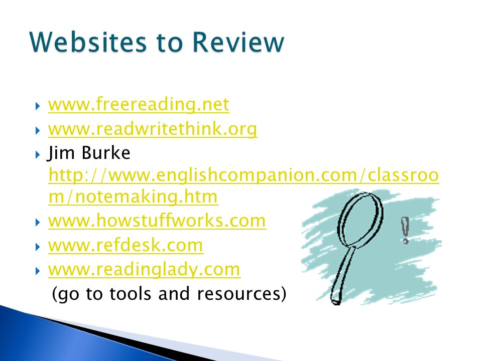 www.freereading.net www.readwritethink.org Jim Burke http://www.englishcompanion.com/classroo m/notemaking.htm http://www.englishcompanion.com/classro