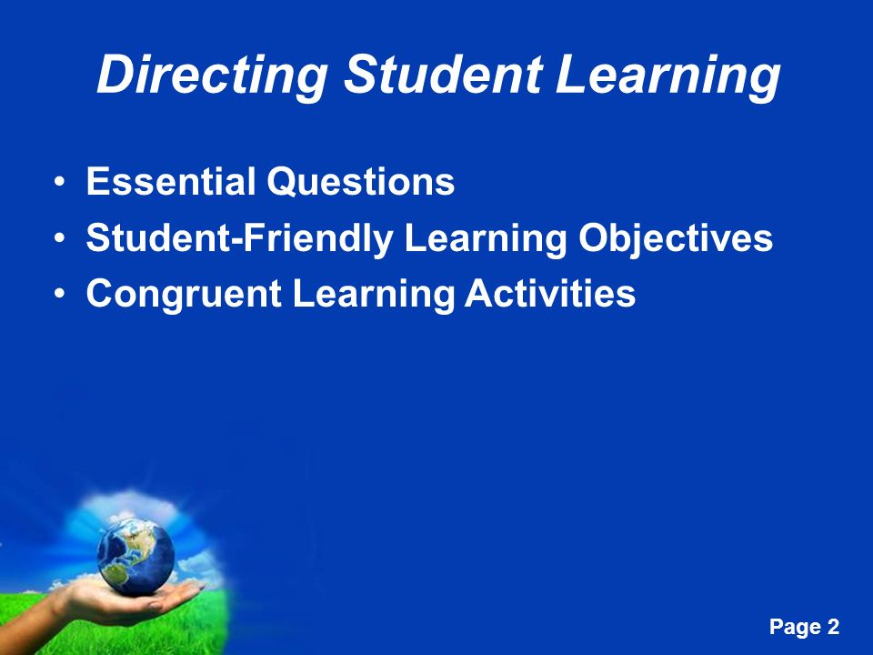 Free Powerpoint Templates Page 2 Directing Student Learning Essential Questions Student-Friendly Learning Objectives Congruent Learning Activities
