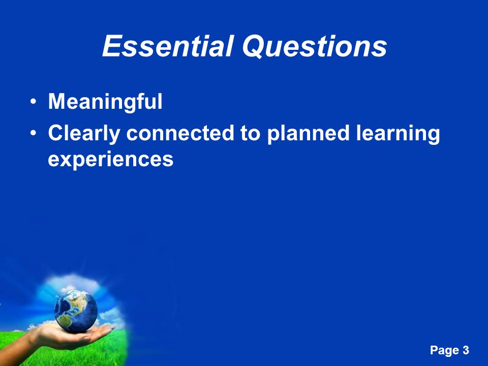 Free Powerpoint Templates Page 3 Essential Questions Meaningful Clearly connected to planned learning experiences