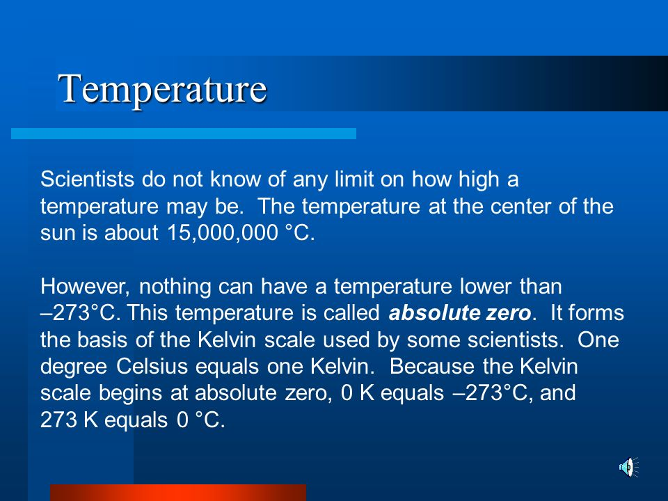 Temperature Most people who use the metric system have thermometers that are marked in degrees Celsius (°C).