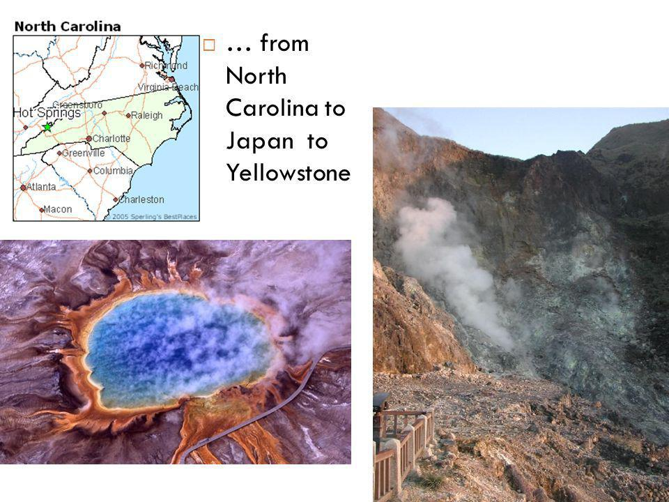 … from North Carolina to Japan to Yellowstone