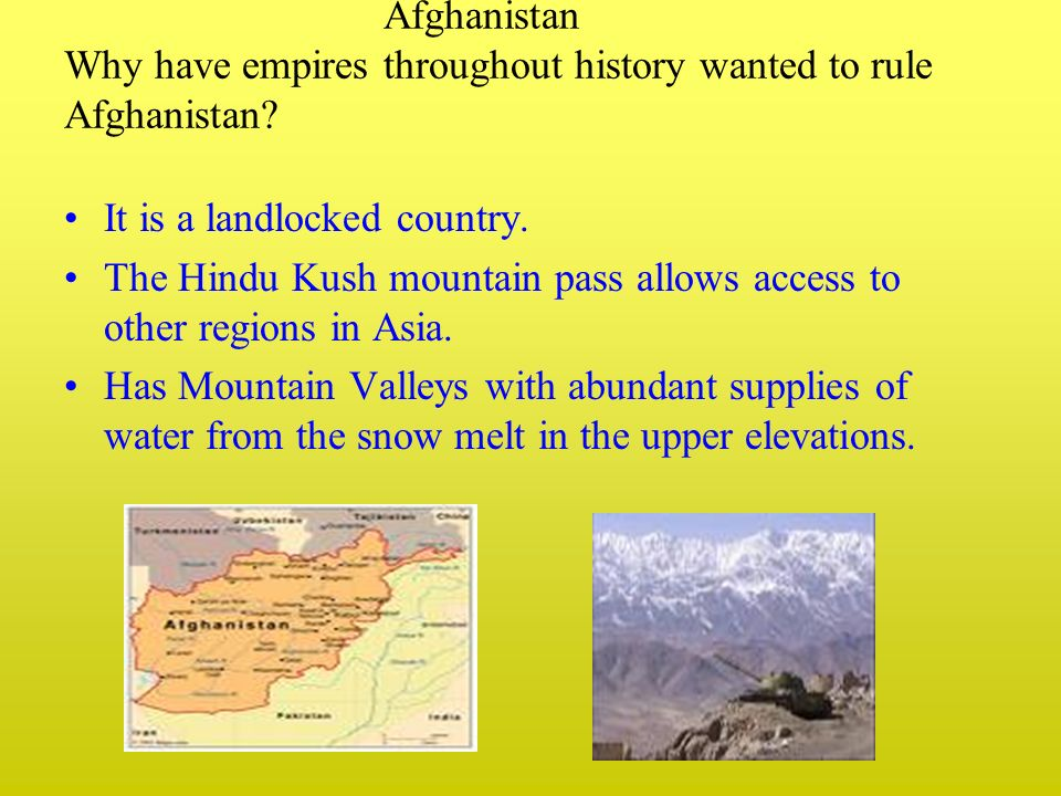 Afghanistan Why have empires throughout history wanted to rule Afghanistan.