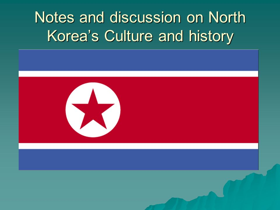 Notes and discussion on North Koreas Culture and history