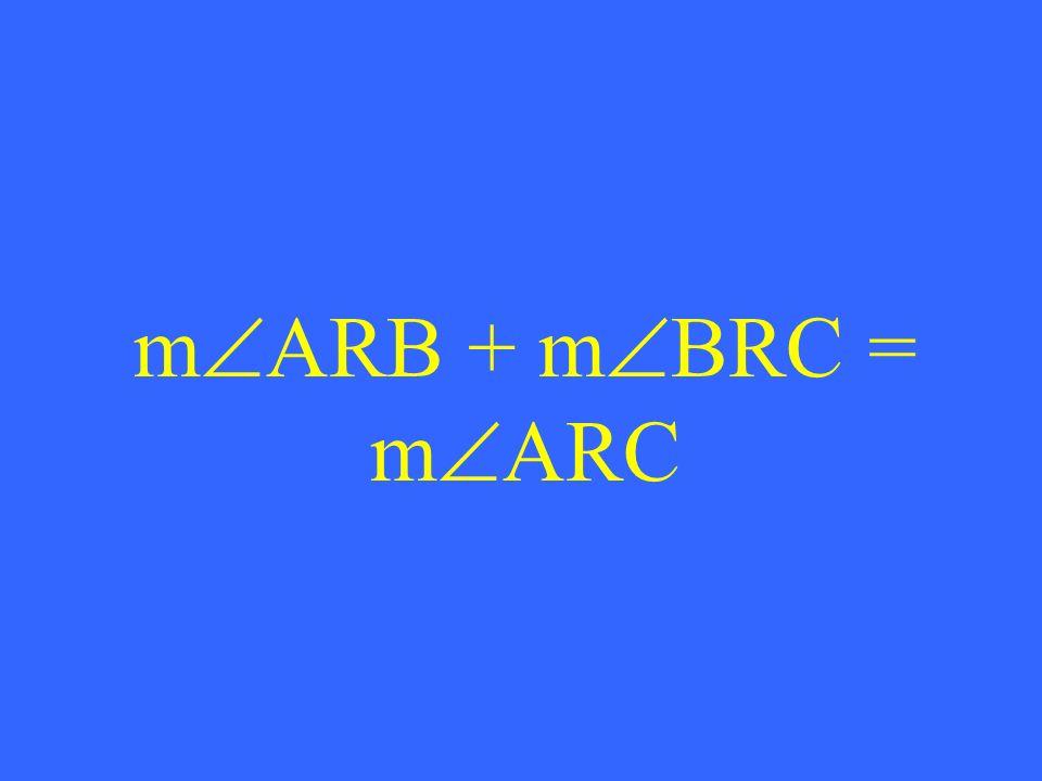 m ARB + m BRC = m ARC