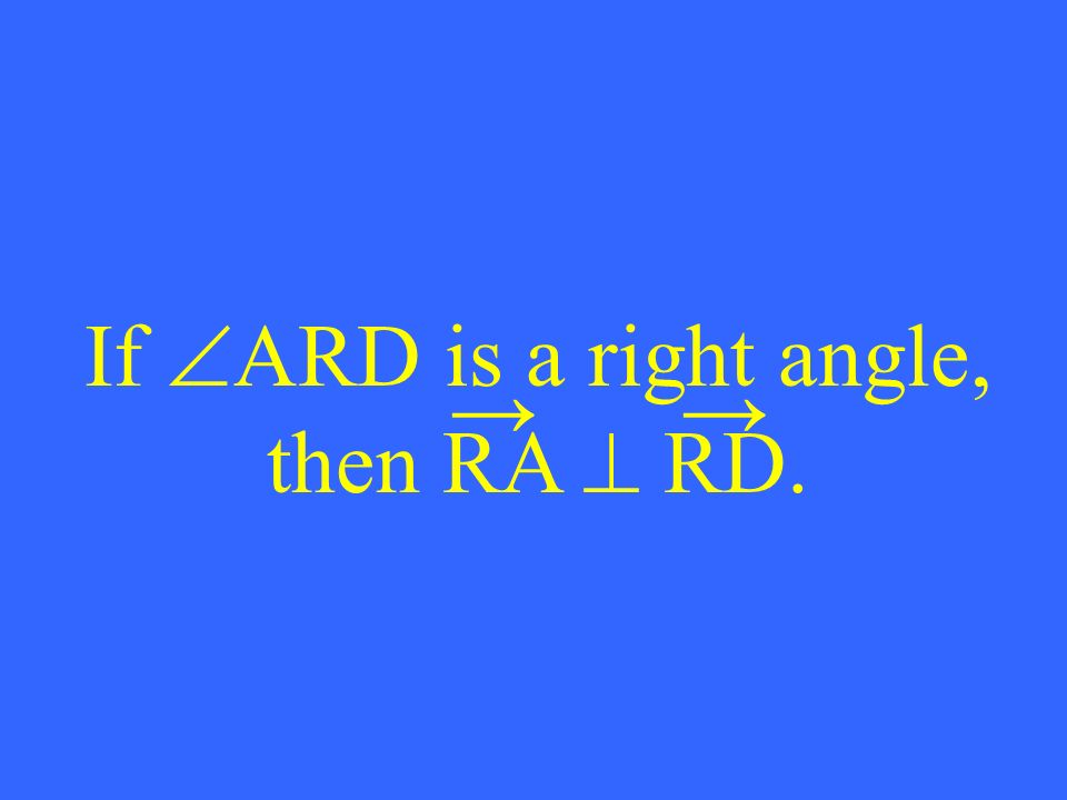 If ARD is a right angle, then RA RD.