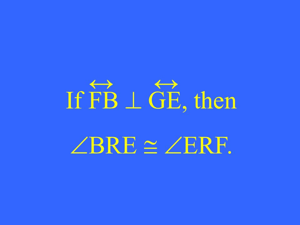If FB GE, then BRE ERF.