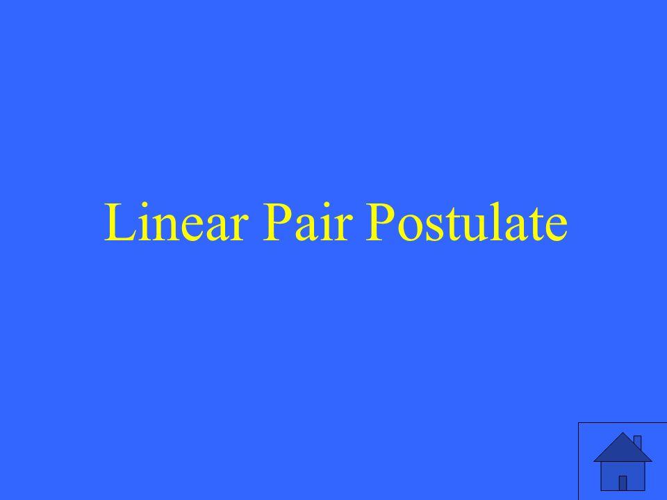 Linear Pair Postulate