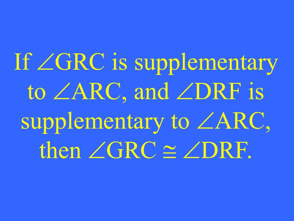 If GRC is supplementary to ARC, and DRF is supplementary to ARC, then GRC DRF.