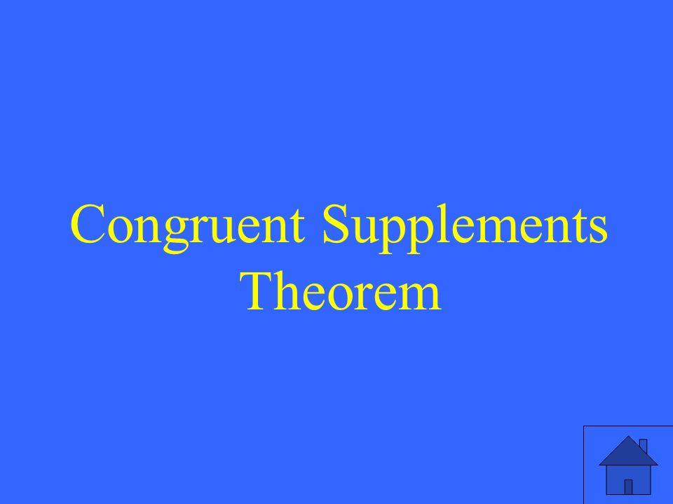 Congruent Supplements Theorem
