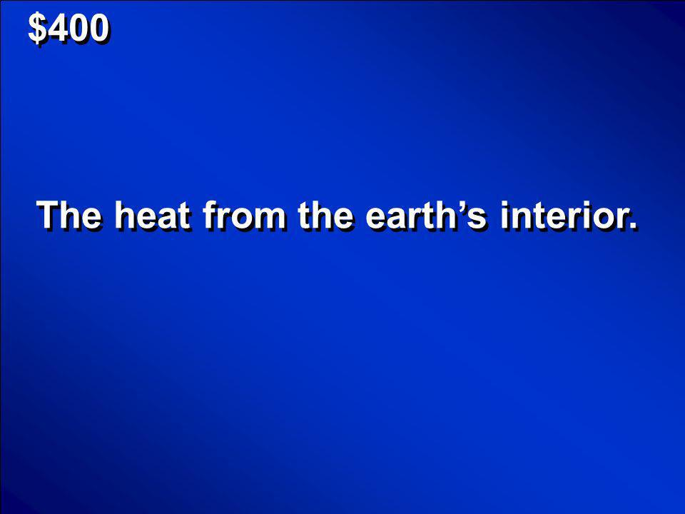 © Mark E. Damon - All Rights Reserved $400 Geothermal Energy Scores