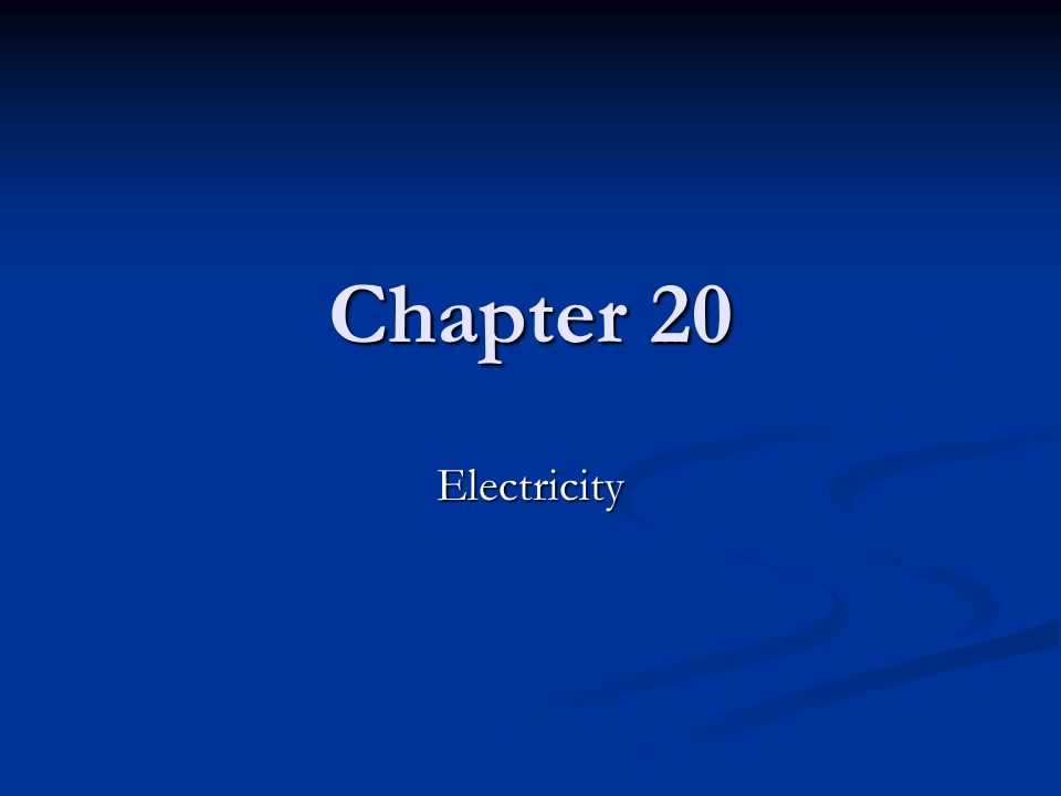 Chapter 20 Electricity